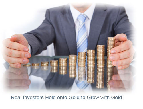 Real Investors Hold onto Gold to Grow with Gold